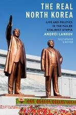 The Real North Korea: Life and Politics in the Failed Stalinist Utopia by Lanko