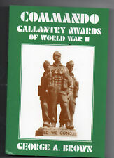 BARGAIN PRICE BOOK - COMMANDO GALLANTRY AWARDS OF WORLD WAR TWO -George A.Brown
