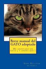 Breve Manual Del Gato Adoptado : He Adoptado un Gato ¿ y Ahora Qué ? by Edda...