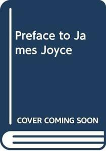 A Preface to James Joyce