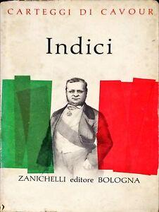 CARTEGGI DI CAMILLO CAVOUR - INDICI -  ZANICHELLI, 1961