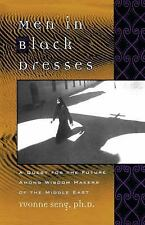Men in Black Dresses : A Quest for the Future Among Wisdom-Makers of the Middle