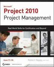 Microsoft Project 2010 Project Management : Real World Skills for Certification