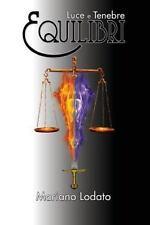 Luce e Tenebre: Equilibri by Mariano Lodato (2014, Paperback)