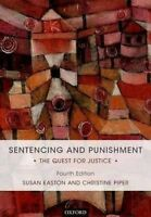 Sentencing and Punishment. The Quest for Justice by Easton, Susan (Professor of