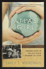 ATLAS GIRL Finding Home in the Last Place I Thought to Look - Emily T. Wierenga