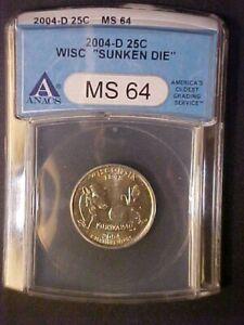 """2004-D Wisconsin State Quarter """"Sunken Die"""" -ANACS MS64 -Great Variety! d630qxxx"""