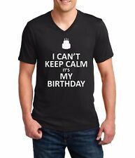Men's V-neck I Can't Keep Calm It's My Birthday Funny Shirt Holidays Gift Tee