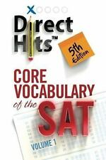 Direct Hits Core Vocabulary of the SAT 5th Edition (2013) (Volume 1)
