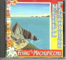 Merrell Fankhauser - Flying To Machu Picchu  CD