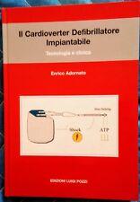 Il cardioverter defibrillatore impiantabile. Tecnologia e clinica