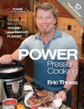 Power Pressure Cooking by Eric Theiss (2016, Hardcover, Expanded)