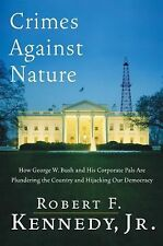 Robert F. Kennedy Jr-CRIMES AGAINST NATURE-1st Edition-Hardcover-w/Dust Jacket