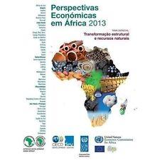 Perspectivas Economicas Em Africa 2013 : Transformacao Estrutural e Recursos...