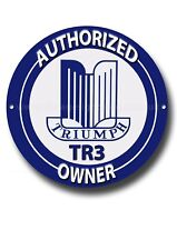 TRIUMPH TR3 AUTHORIZED OWNER ROUND METAL SIGN.CLASSIC TRIUMPH SPORTS CARS.GARAGE