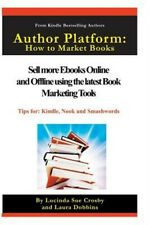 Author Platform: How to Market Your Book: Sell More eBooks Online and Offline wi
