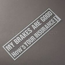 MY BRAKES ARE GOOD Funny Car Vinyl Decal Sticker for Window JDM VW VAG DUB Decor