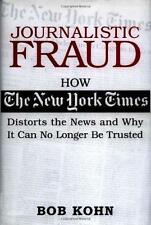 Journalistic Fraud : How the New York Times Distorts the News and Why It Can...