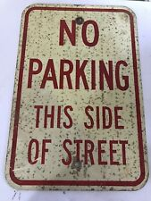 """Vintage - """"No Parking This Side Of Street"""" Metal Sign - 18"""""""