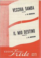 VECCHIA SAMBA  D. Crosara  samba - IL MIO DESTINO  D. Monaro  beguine # SPARTITO