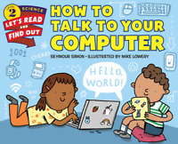 Let's-Read-And-Find-Out Science 2: How to Talk To a Computer  FREE shipping $35