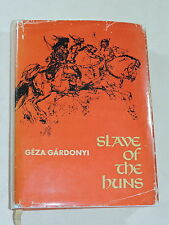 SLAVE OF THE HUNS by GARDONYI 1969 W/DJ 1st CORVINA PRESS BUDAPEST  ILLUSTRATED