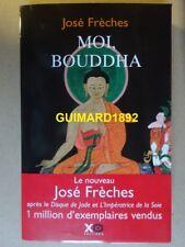 Moi, Bouddha José Frèches