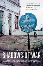 Shadows of War: Violence, Power, and International Profiteering in the Twenty-Fi