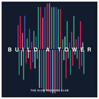 """The Slow Readers Club : Build a Tower VINYL 12"""" Album (2018) ***NEW***"""
