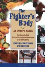 The Fighter's Body: An Owner's Manual: Your Guide t... by Demeere, Wim Paperback