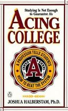 Acing College; A Professor Tells Students How to Beat the System