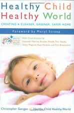 Healthy Child Healthy World: Creating a Cleaner, Greener, Safer Home by Christop
