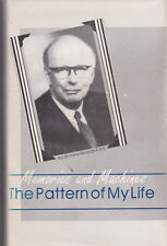 The PATTERN OF MY LIFE - Memories of Machines by Sir Harry Ricardo