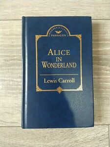 Alice in Wonderland / Through the Looking Glass 1993 - Parragon Edition Used GC