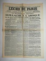 N578 La Une Du Journal L'écho de Paris 10 novembre 1918 Guillaume II abdiqué