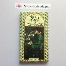 THE MYSTERY AND MAGIC OF TREES AND FLOWERS ~ Lesley Gordon (1993).