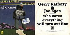 45 GIRI   GERRY RAFFERTY & JOE EGAN ‎– WHO CARES / EVERYTHING WILL TURN OUT FINE