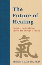 The Future of Healing: Exploring the Parallels of Eastern and Western -ExLibrary