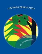 The Frog Prince and I by Sally Hull (2015, Paperback)