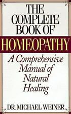 The Complete Book of Homeopathy by Michael Weiner (1997, Hardcover)