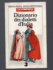DIZIONARIO DEI DIALETTI D' ITALIA di Tristano e Adriana Zeppeini Bolelli