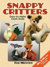 Snappy Critters: Easy-to-Make Plush Toys [Dover Needlework]