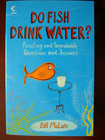 """DO FISH DRINK WATER?"" By BILL McLAIN - BRAND NEW PAPERBACK"