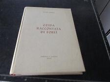 Missirini Giuliano - Guida raccontata di Forlì - Cappelli - 1971 - Ottima