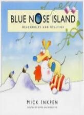 Blue Nose Island: Beachmoles and Bellvine,Mick Inkpen