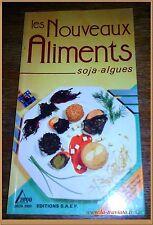 LES NOUVEAUX ALIMENTS SOJA ALGUES  72 recettes - Gastronomie Bio Cuisine