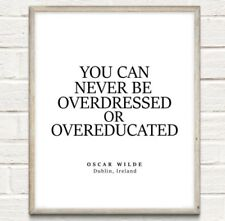 A4 Oscar Wilde Overdressed Overeducated Typography Print Quote Home UNFRAMED