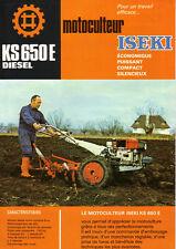 Prospectus Motoculteur  ISEKI KS 650 E  Tracteur  brochure catalogue prospekt