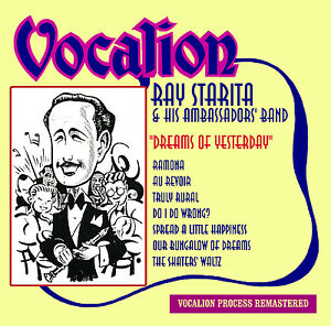Ray Starita & His Ambassadors' Band Dreams of Yesterday - CDEA6223