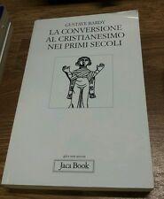La Conversione al Cristianesimo nei primi secoli Jaca  Book